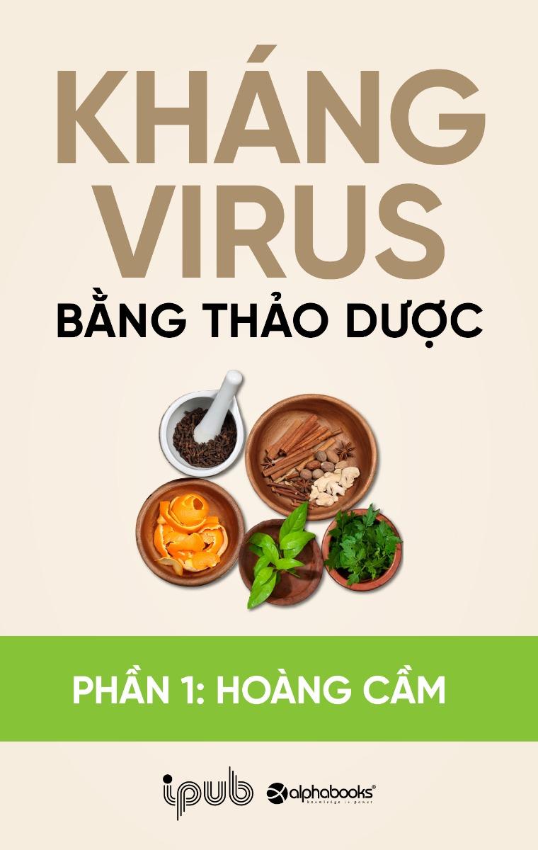 Kháng virus bằng thảo dược - Phần 1: Hoàng cầm