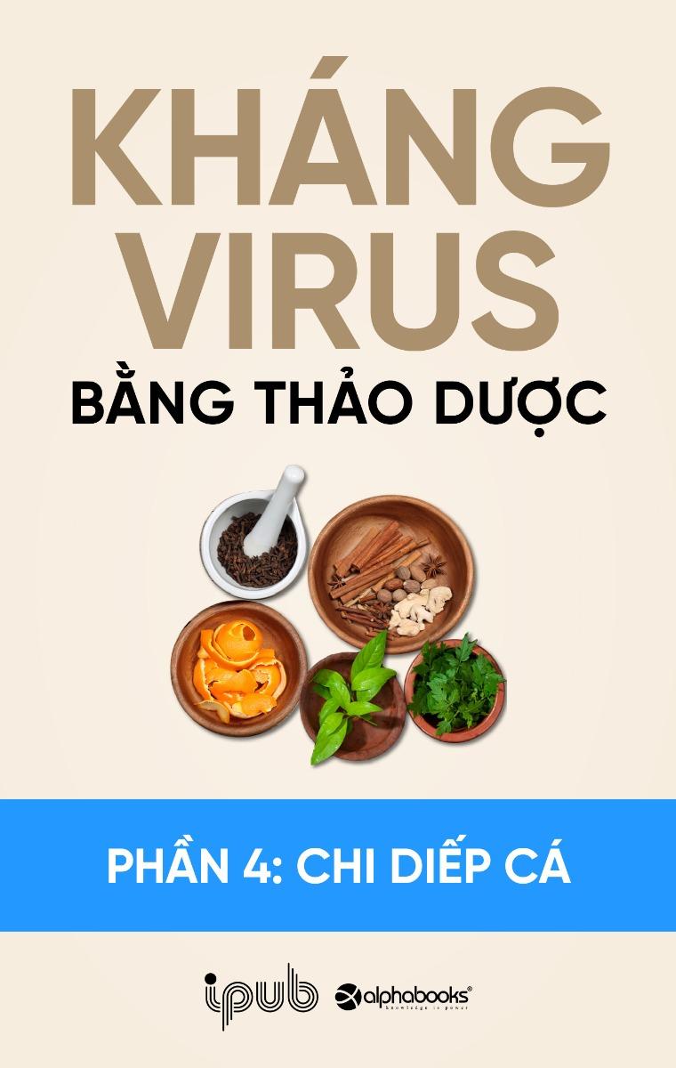 Kháng virus bằng thảo dược - Phần 4: Chi Diếp cá