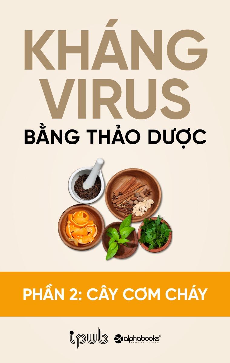 Kháng virus bằng thảo dược - Phần 2: Cây Cơm cháy